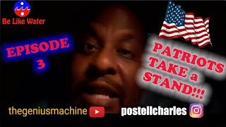 Patriots TAKE a STAND!!! Episode 3 - Your Thoughts?