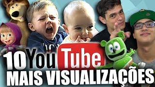 OS 10 VÍDEOS COM MAIS VISUALIZAÇÕES DO YOUTUBE