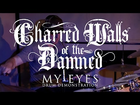 "Charred Walls of the Damned ""My Eyes"" (DRUM DEMONSTRATION)"