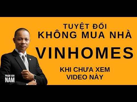 TUYỆT ĐỐI KHÔNG MUA NHÀ VINHOMES khi CHƯA XEM VIDEO này I Phạm Văn Nam