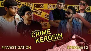 Crime Kerosin II E02 II Jay S Pinara II JSP Media
