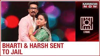 Comedian Bharti Singh & Her Husband Harsh Limbachiya Sent To Jail