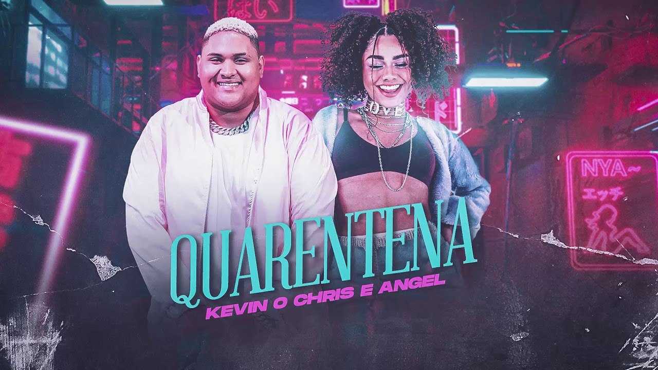 Quarentena - Kevin O Chris e Angel