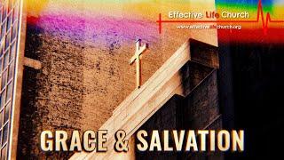 Effective Life Church - Grace & Salvation - Pastor Matthew Guest