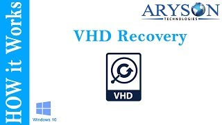 VHD Recovery to Open VHD Files in Windows7, Windows 10, 8, 8.1 & Vista