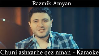 Razmik Amyan - Chuni ashkharhe qez nman Offical karaoke (Full HD)
