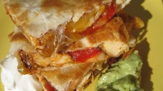 Chicken Quesadillas - How To Make Quesadillas Recipe