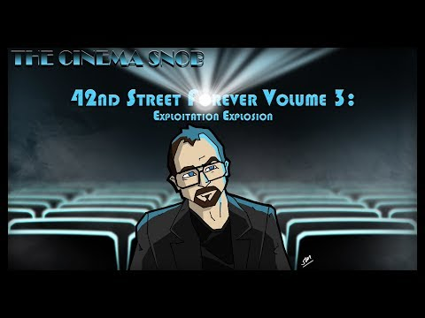 42nd Street Forever, Vol. 3: Exploitation Explosion - The Best of The Cinema Snob