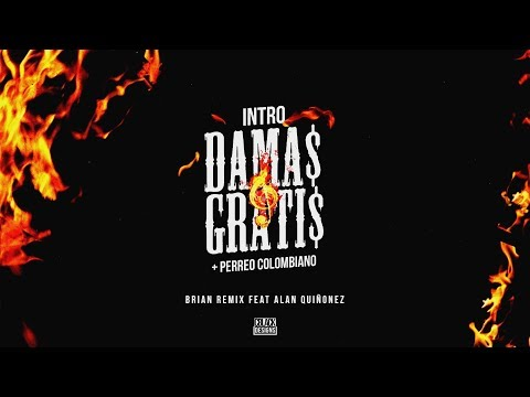 INTRO DAMAS GRATIS + PERREO COLOMBIANO - RKT - BRIAN REMIX ✘ ALAN QUIÑONEZ