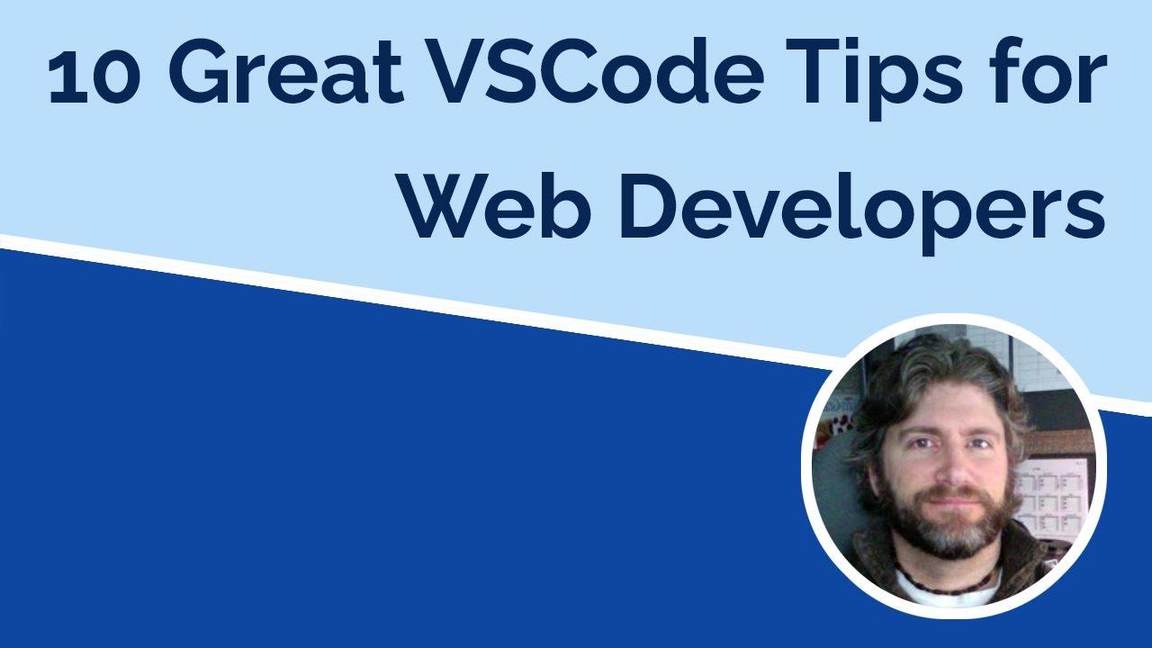 10 Great VSCode Tips for Web Developers