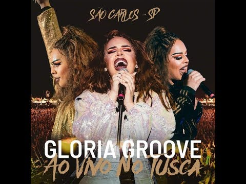 Gloria Groove  Show Completo com Banda  Tusca 2018