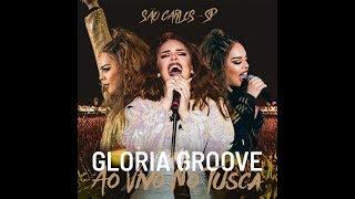Baixar [HD] Gloria Groove | Show Completo com Banda | Tusca 2018