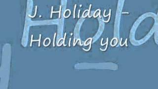 Watch J Holiday Holding You video