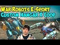 War Robots E-Sport Coop Hangar X Gameplay Session #2