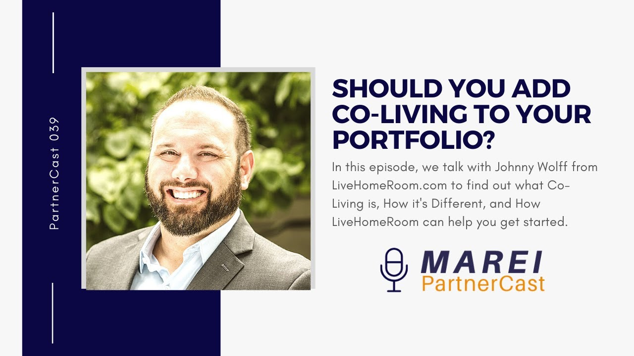 MAREI PartnerCast 039:  CoLiving Spaces with Johnny Wolff from HomeRoom