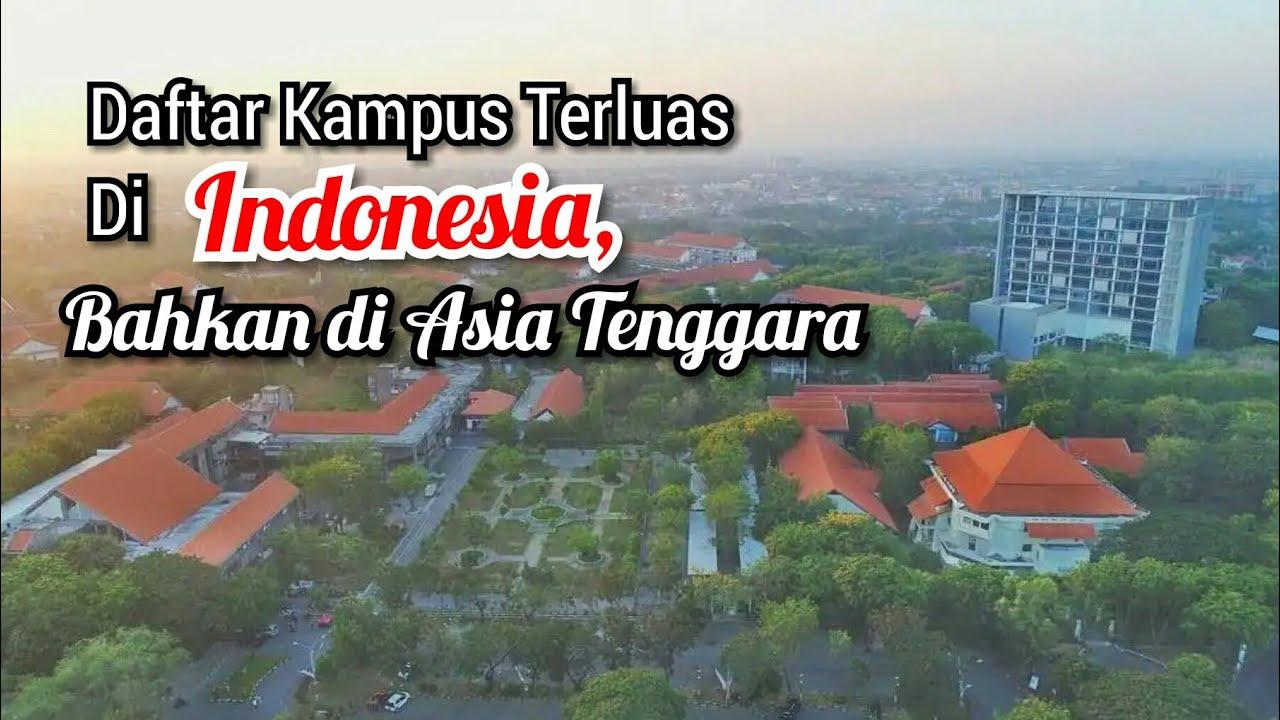 5 Kampus Terluas di Indonesia   Bahkan di Asia Tenggara