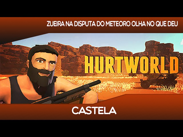 Hurtworld - Zueira Na Disputa Do Meteoro Olha No Que Deu