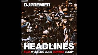 Headlines - DJ Premier ft. Westside Gunn, Conway The Machine & Benny The Butcher