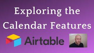 Exploring Airtable Calendar Features