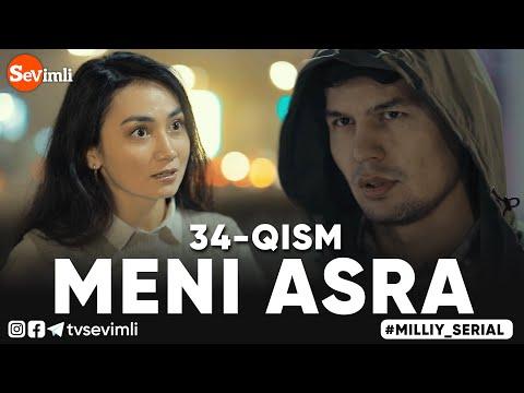 MENI ASRA (o'zbek Serial) | МЕНИ АСРА (узбек сериал) 34-qism