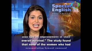 Learn English with VOA Special English - New Findings on Surgery for Women With Cancer Genes