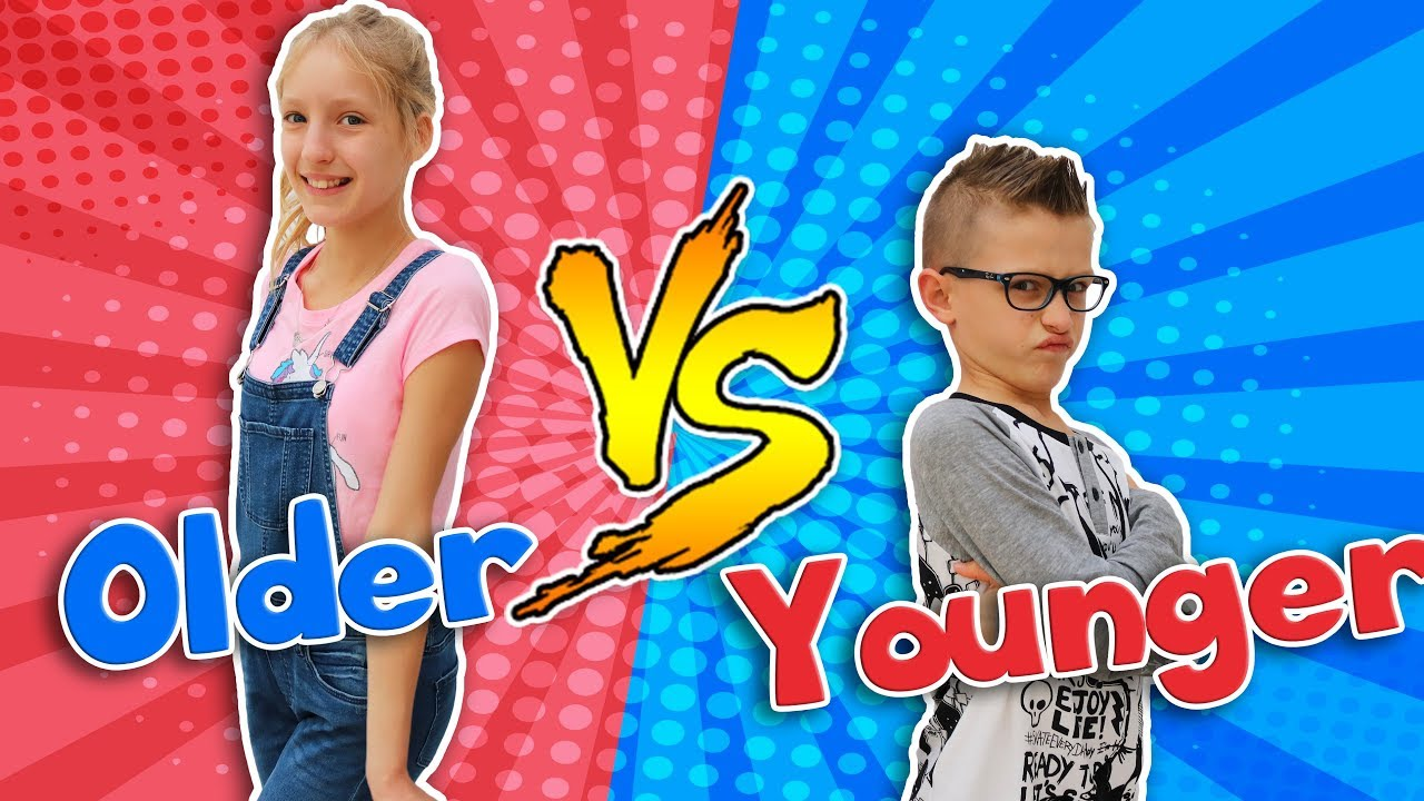 Older Sibling Vs Younger Sibling Youtube