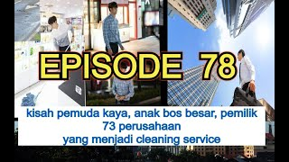 kisah-pemuda-kaya-yang-jadi-cleaning-service-episode-78-ori