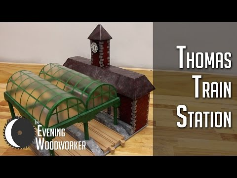 DIY Train Station From Thomas The Tank Engine | The Evening Woodworker