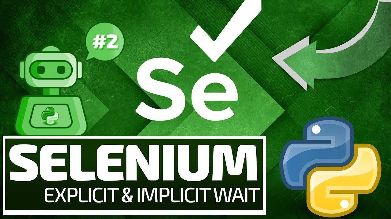Python Selenium Full Series - Explicit vs Implicit [Web Bots and Testing]