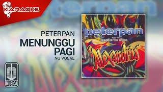 Peterpan - Menunggu Pagi (Official Karaoke Video)   No Vocal