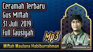 Download Lagu Ceramah Terbaru Gus Miftah 31 Juli 2019 Full Tausiyah 🔴 Gus Miftah_Mp3 mp3