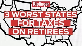 3 Worst States for Taxes on Retirees