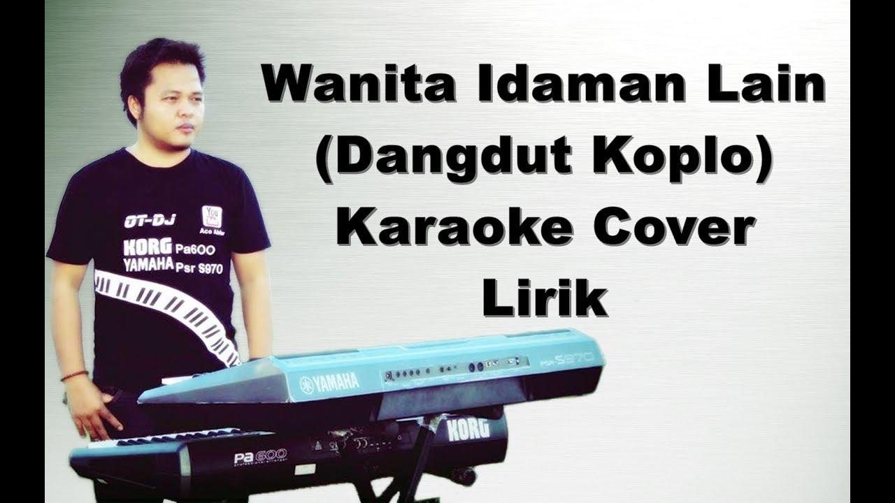 Wanita Idaman Lain ~ Karaoke Koplo Korg Pa600/Pa900 - YouTube
