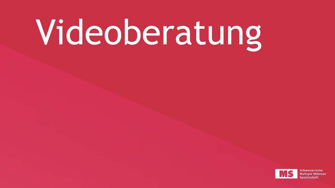 Videoberatung der Schweiz. MS-Gesellschaft