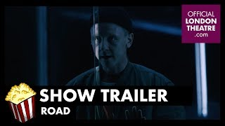 Trailer: Road (Royal Court)