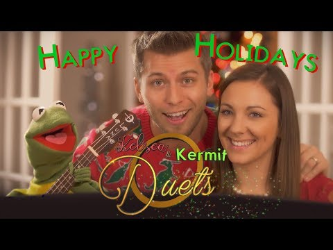 Kelsea & Kermit Duets: Have Yourself a Merry Little Cristmas