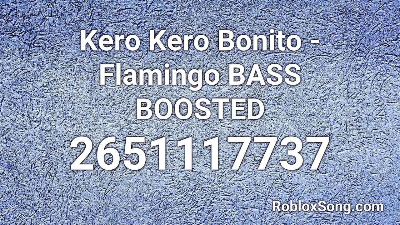 Kero Kero Bonito Flamingo Bass Boosted Roblox Id Roblox Music