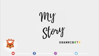 Shawnie876 - My Story - July 2019
