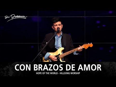 Con Brazos De Amor - Su Presencia (Hope Of The World - Hillsong Worship) - Español