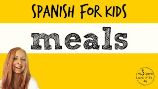 Meals in Spanish | Spanish Lessons for Kids
