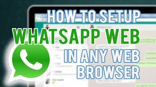 How to Set Up WhatsApp Web From Any Web Browser