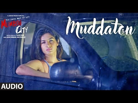 Full Song: Muddaton (Audio) |  THE DARK SIDE OF LIFE – MUMBAI CITY | Amit Mishra