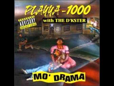 Playya 1000 - Mo´ Drama