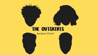 """Backseat Driver"" - The Outskirts"