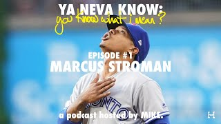YNK: you know what I mean? #1 - Marcus Stroman