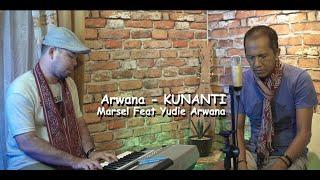ARWANA - KUNANTI  (Yudie Feat Marsel )