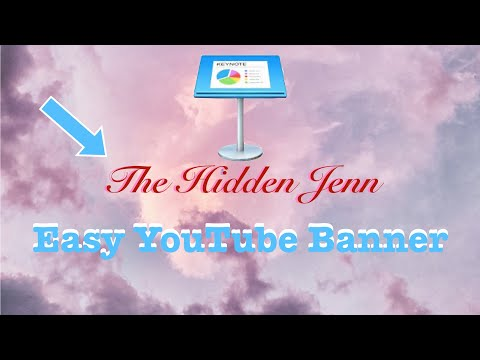 HOW TO MAKE YOUR OWN YOUTUBE BANNER ON KEYNOTE
