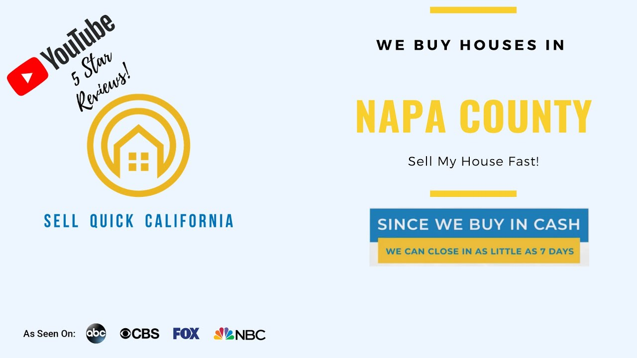 "We Buy Houses In Napa County  | Asking to ""Sell My House Fast?"""