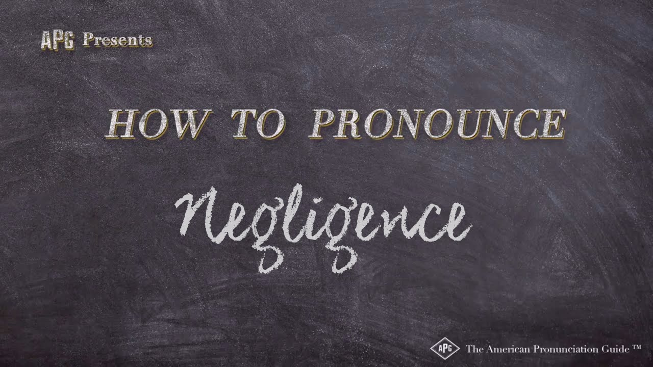 How to Pronounce Negligence  Negligence Pronunciation