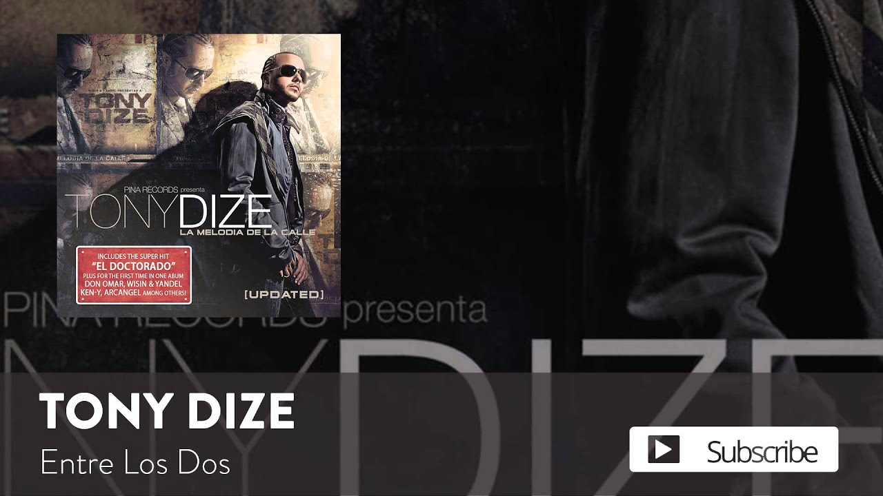 Tony Dize - Entre Los Dos  [Official Audio]